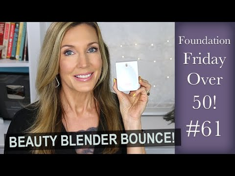 Foundation Friday Over 50 | Beauty Blender Bounce!