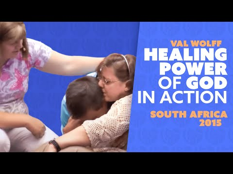 The Healing POWER of God in action! Val Wolff : Durban South Africa