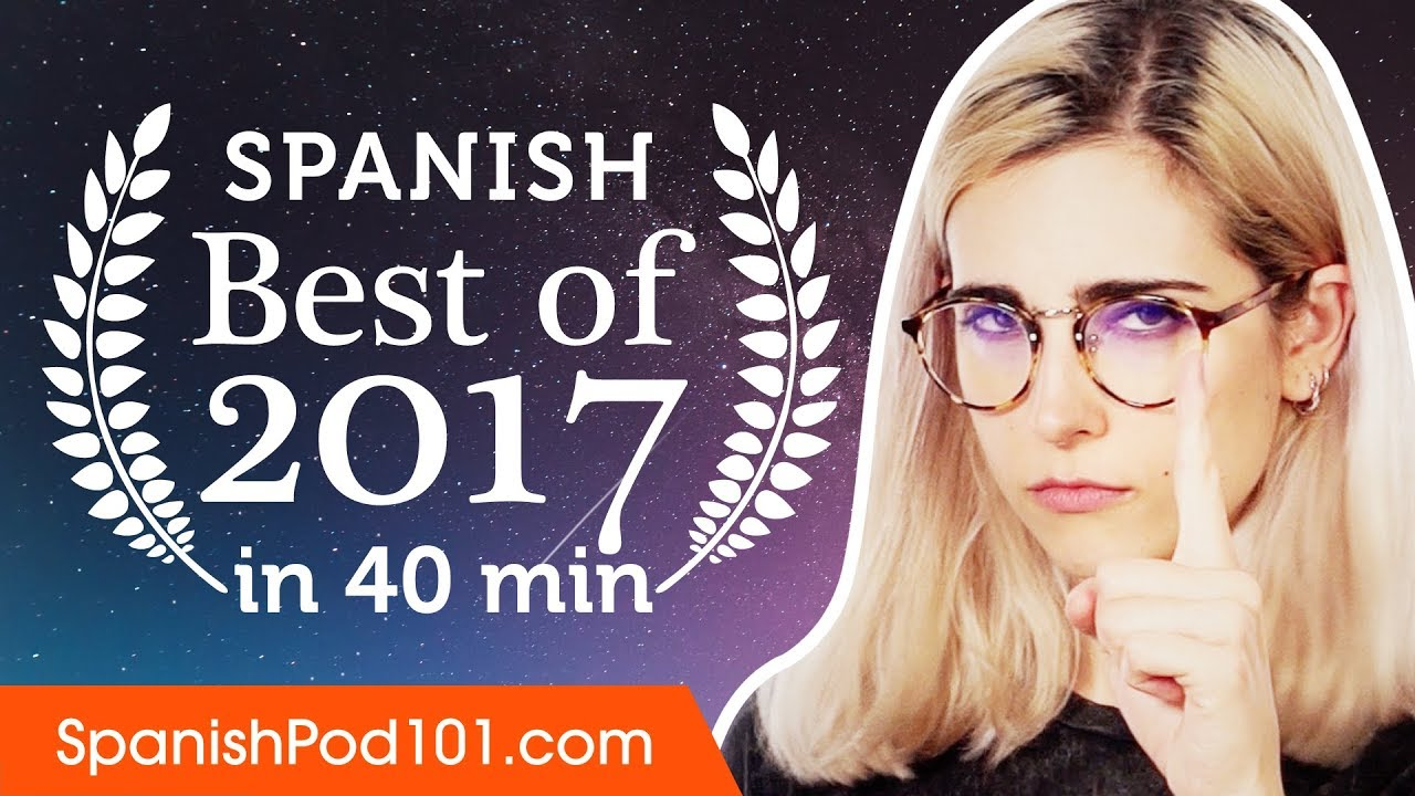 Learn Spanish in 40 minutes - The Best of 2017