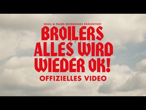 Broilers - »Alles wird wieder Ok!« (Offizielles Musikvideo)