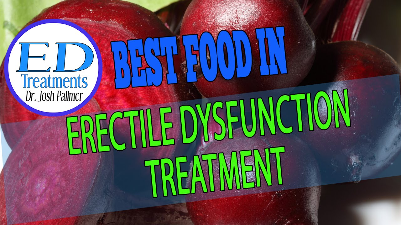 Good foods to eat for erectile dysfunction