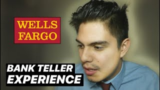 WHAT ITS LIKE TO WORK AT WELLS FARGO AS A TELLER