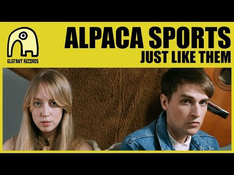 ALPACA SPORTS - Just Like Them [Official]