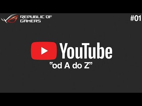 YouTube od A do Z - Programy użytkowe | ASUS REPUBLIC OF GAMERS