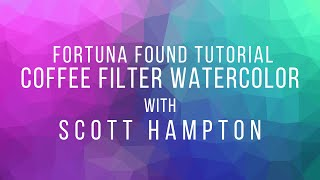 Coffee Filter Watercolor - Tutorial with Scott Hampton