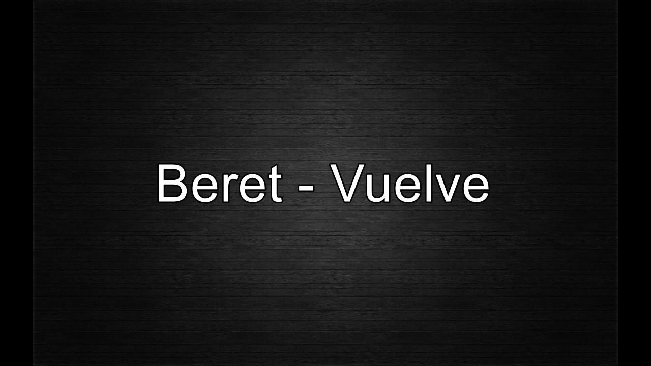 BERET - VUELVE (letra + descarga)