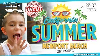 Newport Beach California Summer – Playtime with Ayden – UNCUT – Vlog #26