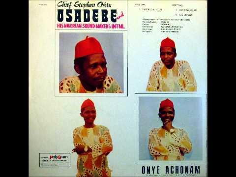 Chief Steven Osita Osadebe- Onye Achonam