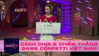 Hướng dẫn cách chơi game Confetti Việt Nam - Kinh nghiệm & mẹo chiến thắng game Confetti Việt Nam ✔️