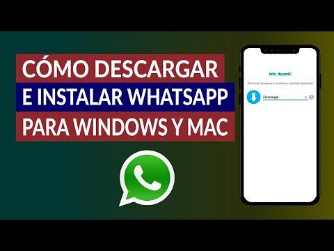 Cómo Descargar e Instalar WhatsApp para PC Windows y Mac
