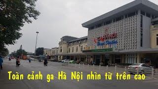 Toàn cảnh ga Hà Nội nhìn từ trên cao