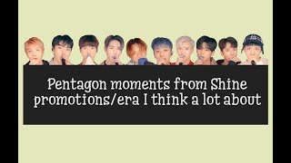 Pentagon moments from Shine promotions/era I think about a lot