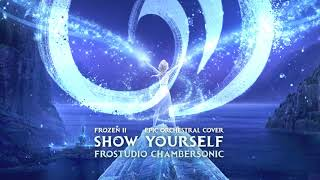 Show Yourself - Frozen II Epic Version Cover by Frostudio