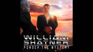 William Shatner - Imagine Things (Ponder The Mystery)