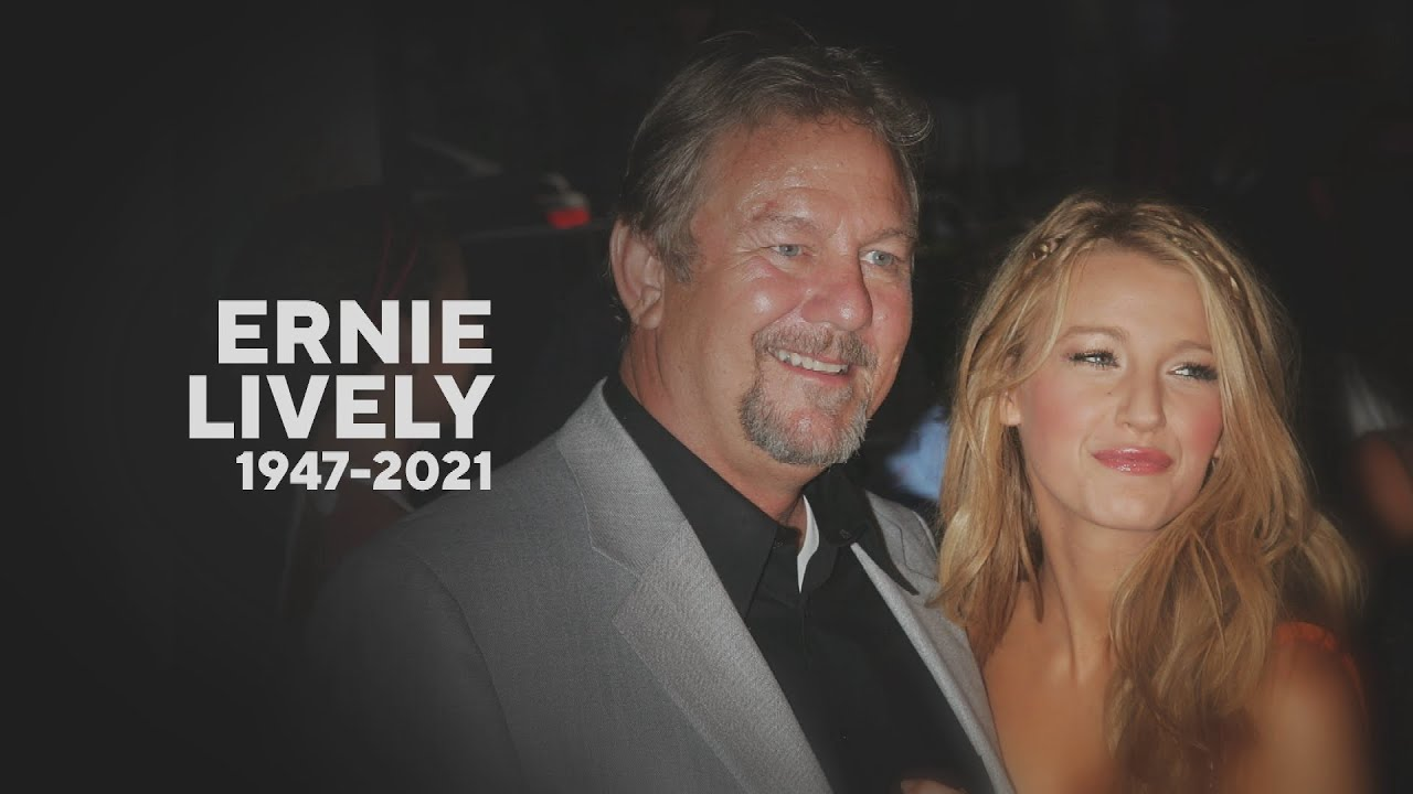 Actor Ernie Lively, Blake Lively's father, has died at 74