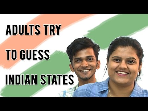 Adults Try To Guess Indian States