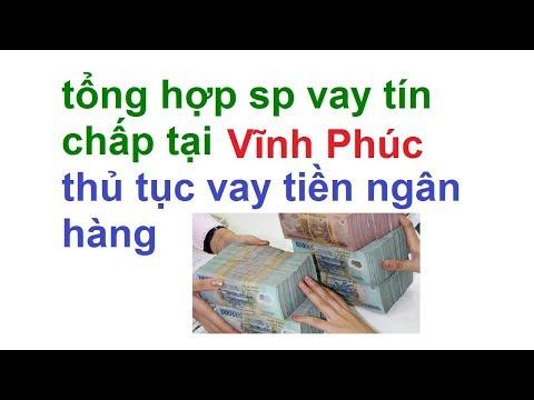 Cho Vay Tiền Ngân Hàng Tại Vĩnh Phúc/thủ Tục Cho Vay Tiền FECREDIT Vĩnh Phúc/cho Vay Tín Chấp