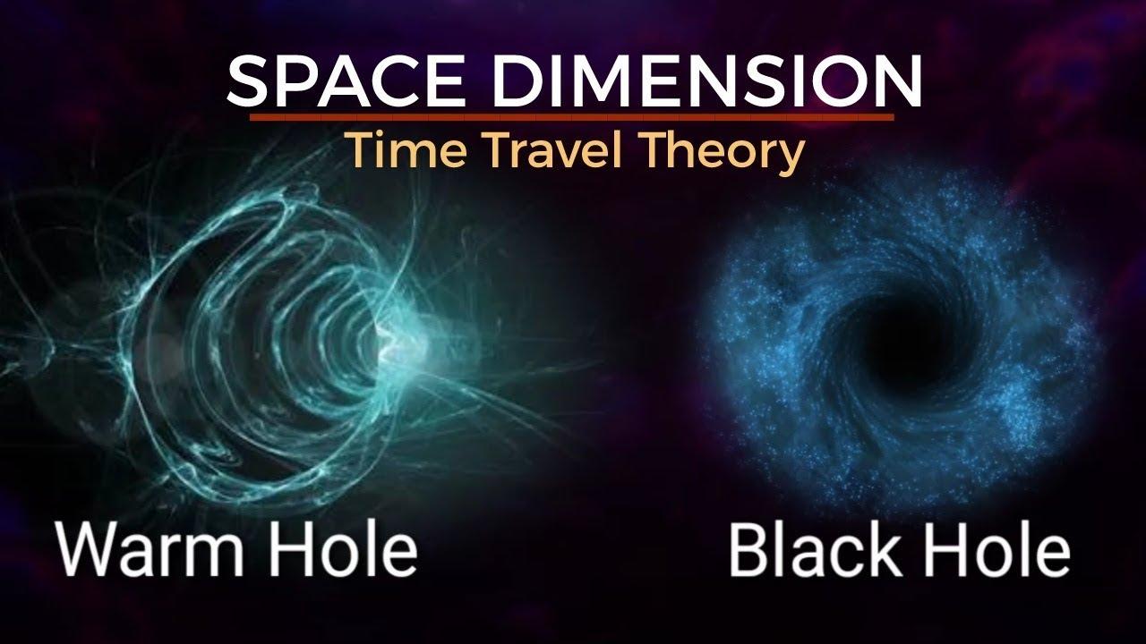 Time Travel Theory : Black Hole vs Warm Hole... - YouTube