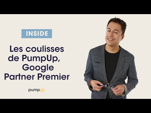 Les coulisses de PumpUp, agence certifiée Google Partner Premier