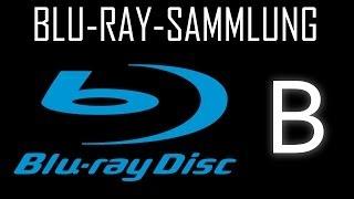 Vorstellung Blu-ray-Sammlung - B (Teil 1)