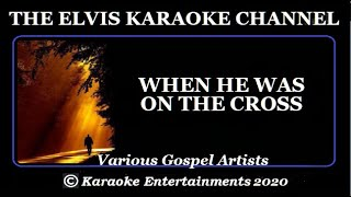 Country Karaoke Gospel When He Was On The Cross