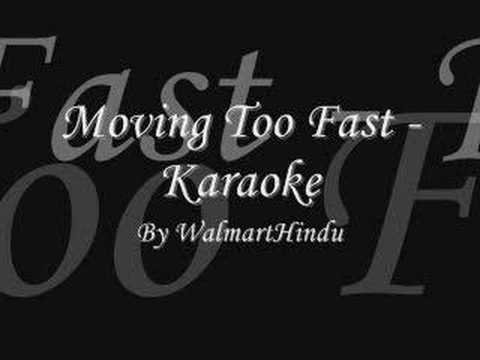 Moving Too Fast - Karaoke