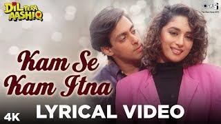 Kam Se Kam Itna Lyrical - Dil Tera Aashiq | Salman Khan, Madhuri Dixit | Alka Yagnik, Mukul Agarwal