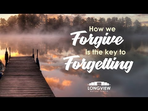 How We Forgive Is The Key To Forgetting - Sunday Moring Service 4/8/18 - Pastor Bob Gray II