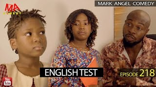 Download Mark Angel Comedy - ENGLISH TEST (Mark Angel Comedy Episode 218)