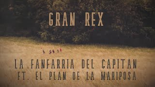 La Fanfarria del Capitán- GRAN REX - ft. El Plan de la Mariposa (BURG KLEMPENOW, DE)