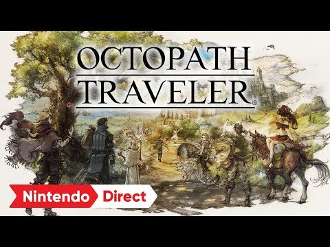 OCTOPATH TRAVELER [Nintendo Direct 2018.3.9]