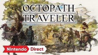 OCTOPATH TRAVELER [Nintendo Direct 2018.3.9]