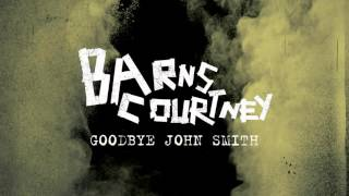 Barns Courtney - Goodbye John Smith [Official Audio]
