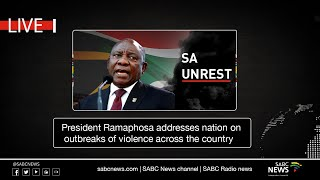 President Ramaphosa addresses the nation on outbreaks of violence