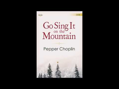 Go Sing It on the Mountain (SATB) - Pepper Choplin