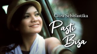 Gambar cover Citra Scholastika - Pasti Bisa [Official Music Video Clip]