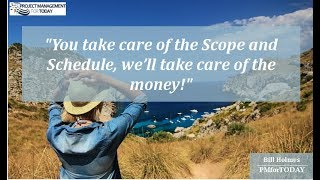 Bill Holmes - You Take Care Of The Scope And Schedule, We'll Take Care Of The Money!