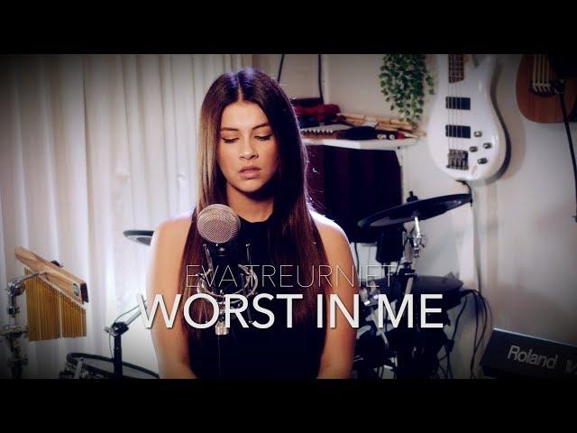 Julia Michaels - Worst in me (Eva Treurniet Cover)