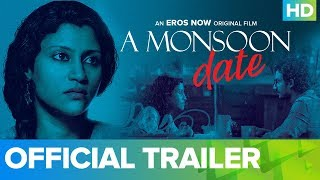 Monsoon Date - Official Trailer | Konkona Sen Sharma | Full Movie Live On Eros Now