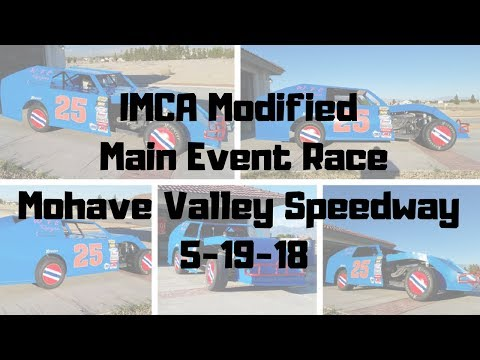 IMCA Modified Main Event Race Mohave Valley Speedway 5-19-18