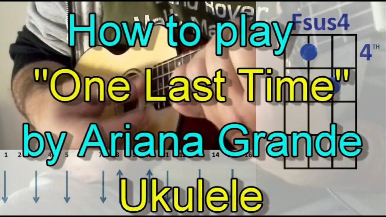 How to play one last time ariana grande ukulele guitar chords how to play one last time ariana grande ukulele guitar chords cover hexwebz Image collections