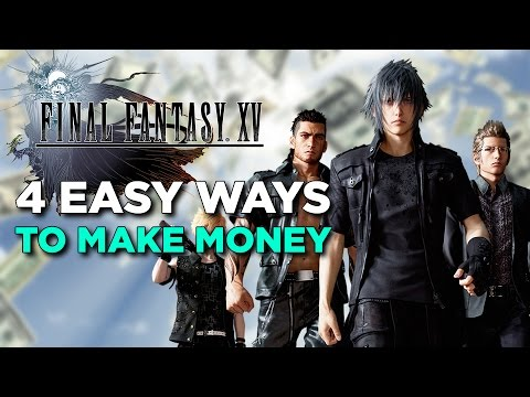 Final Fantasy XV - 4 Easy Ways to Earn Money