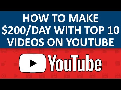 How To Make $200 Per Day With 'Top 10' Videos On YouTube (Step By Step)
