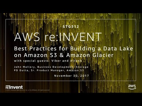 AWS re:Invent 2017: Best Practices for Building a Data Lake in Amazon S3 and Amazon  (STG312)