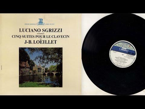 Luciano Sgrizzi (harpsichord) J-B. Loeillet, Cinq suites pour le clavecin