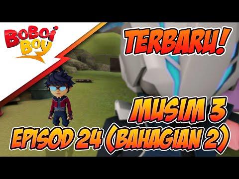 TERBARU! BoBoiBoy Musim 3 Episod 24: Musuh Baru & Lama (Bahagian 2)