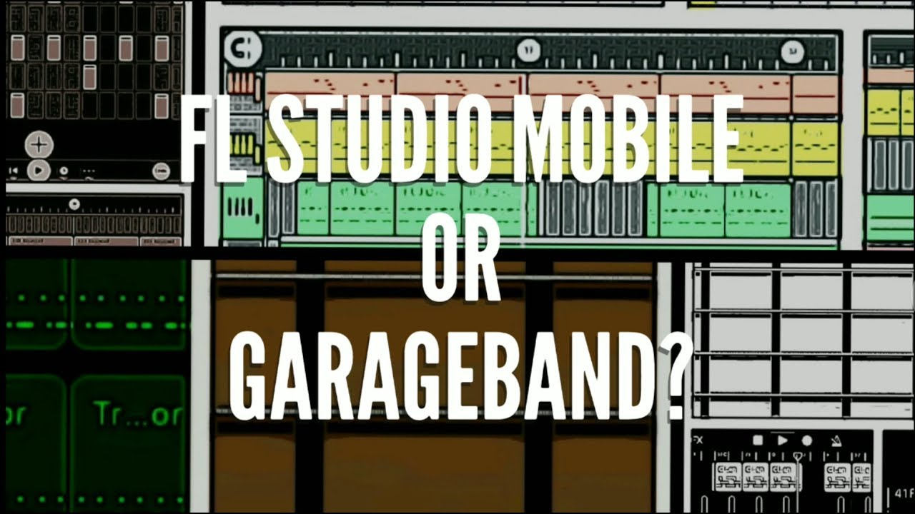 Garageband On Android Android Vs Ios Fl Studio Mobile 3 Or Garageband
