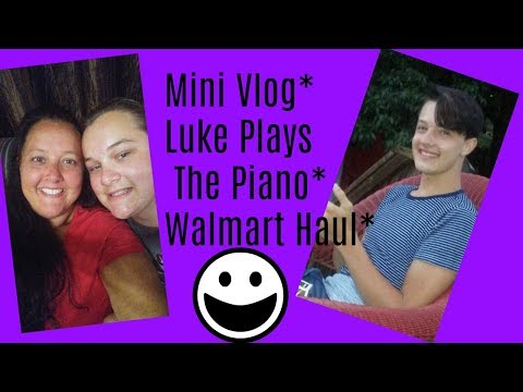 Mini Vlog* Luke Plays Piano*  Walmart Haul