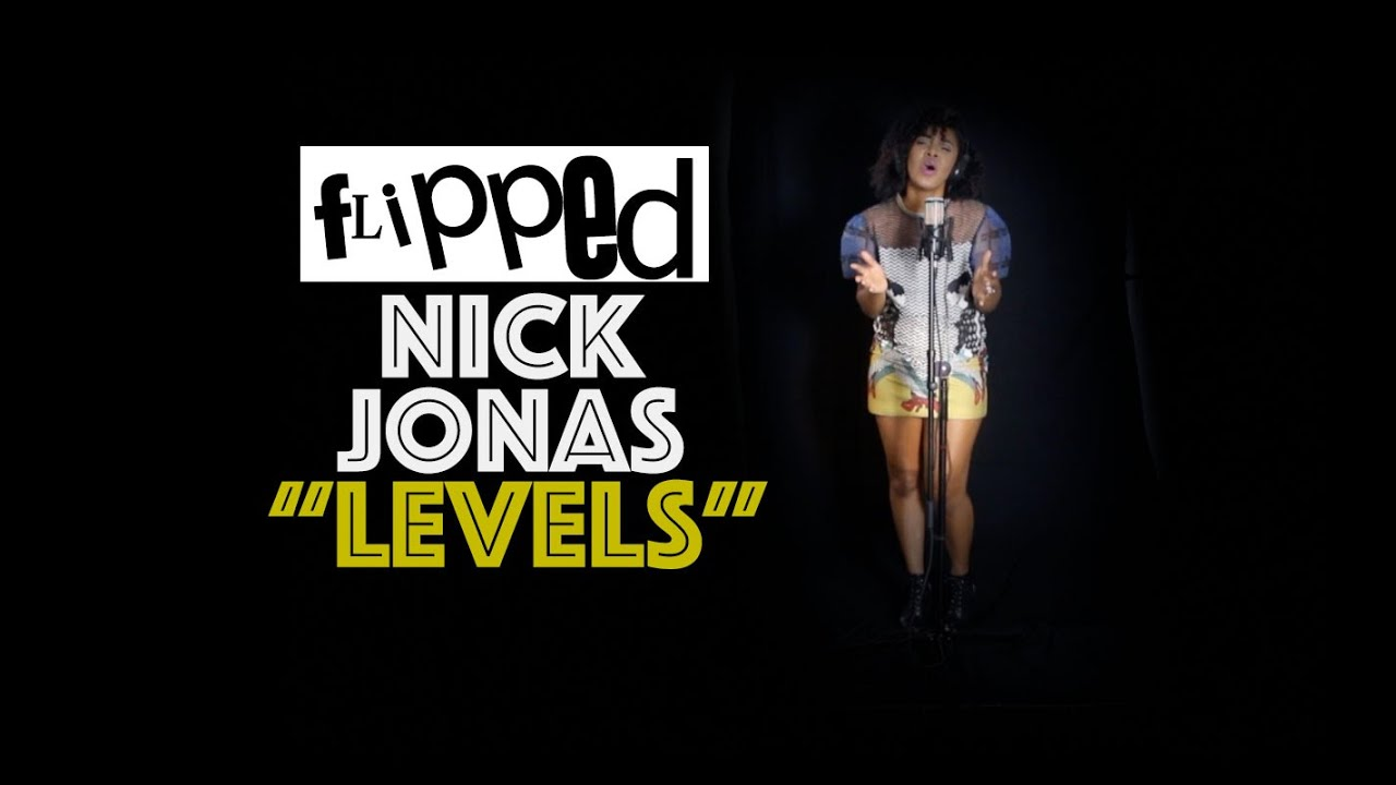 """Levels"" - Nick Jonas cover by NYLA"