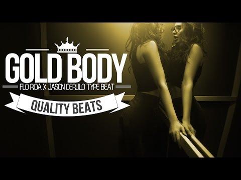 Flo Rida x Jason Derulo - Gold Body [Type Beat] SOLD